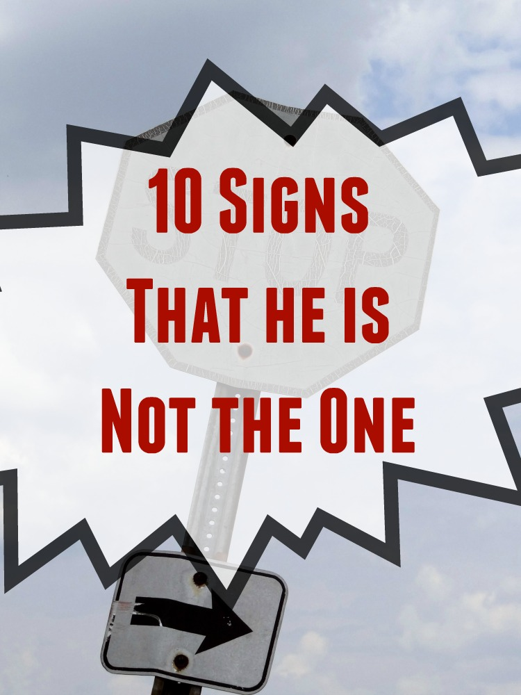 10 Signs That He is Not the One