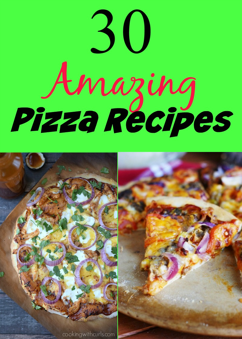 30 Amazing Pizza Recipes