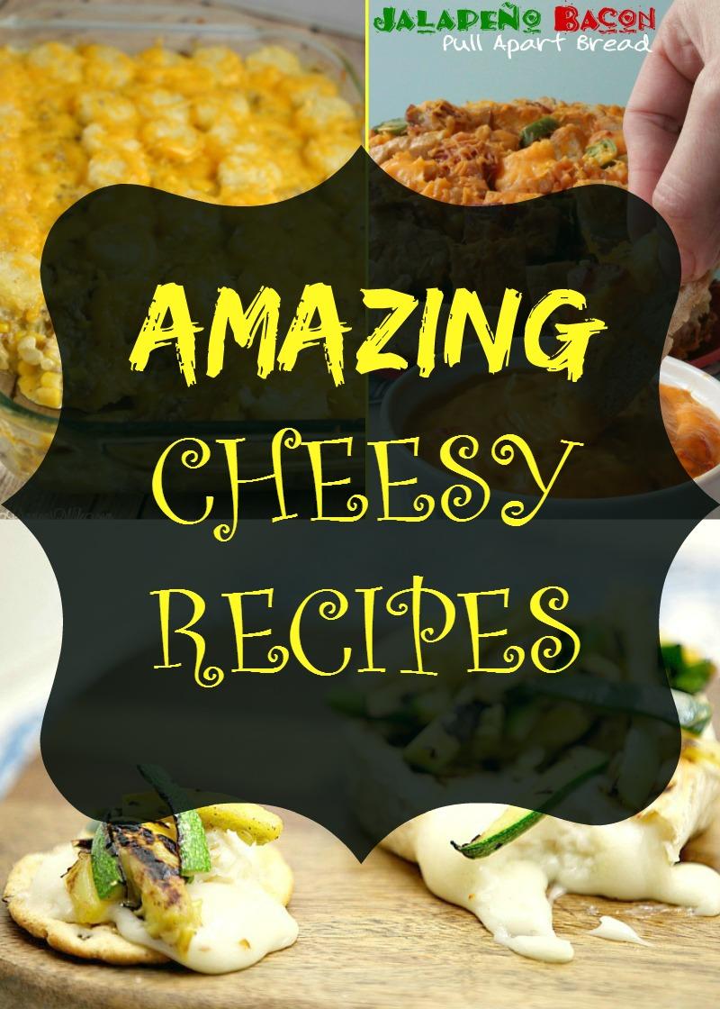 Amazing Cheesy Recipes