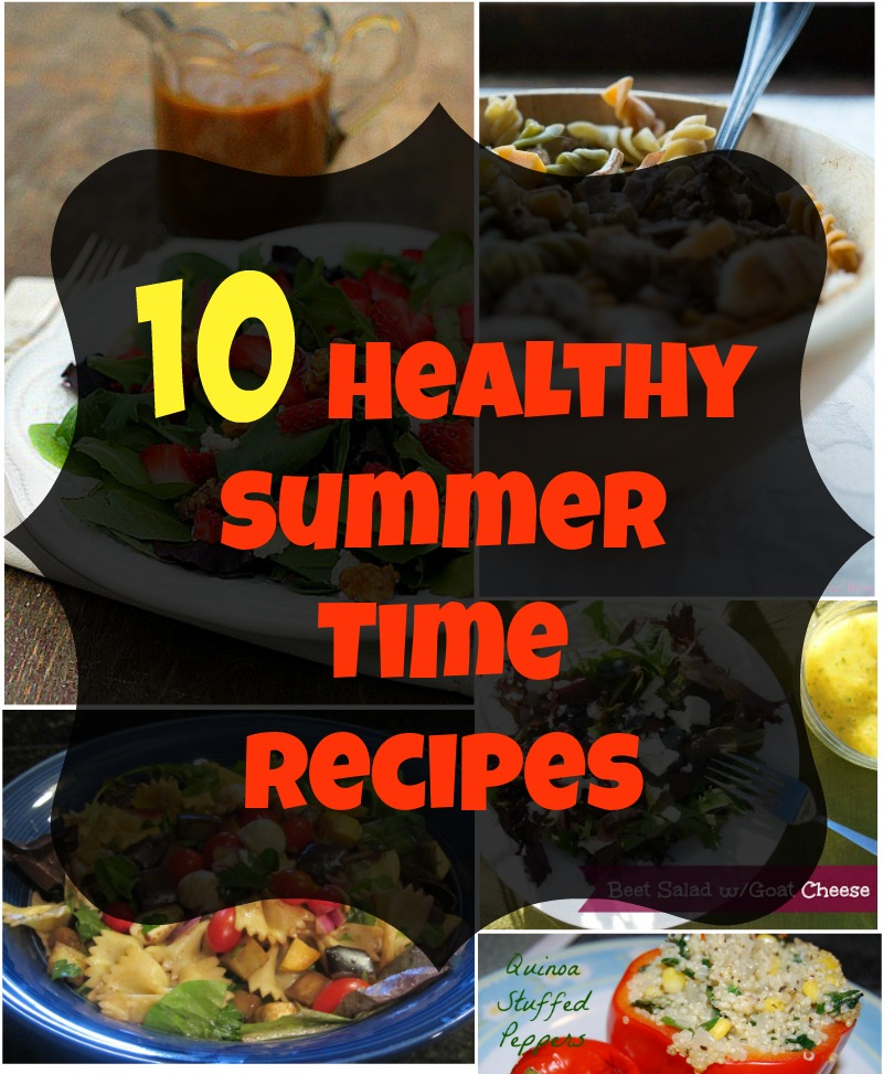 10 Healthy Summer Time Recipes