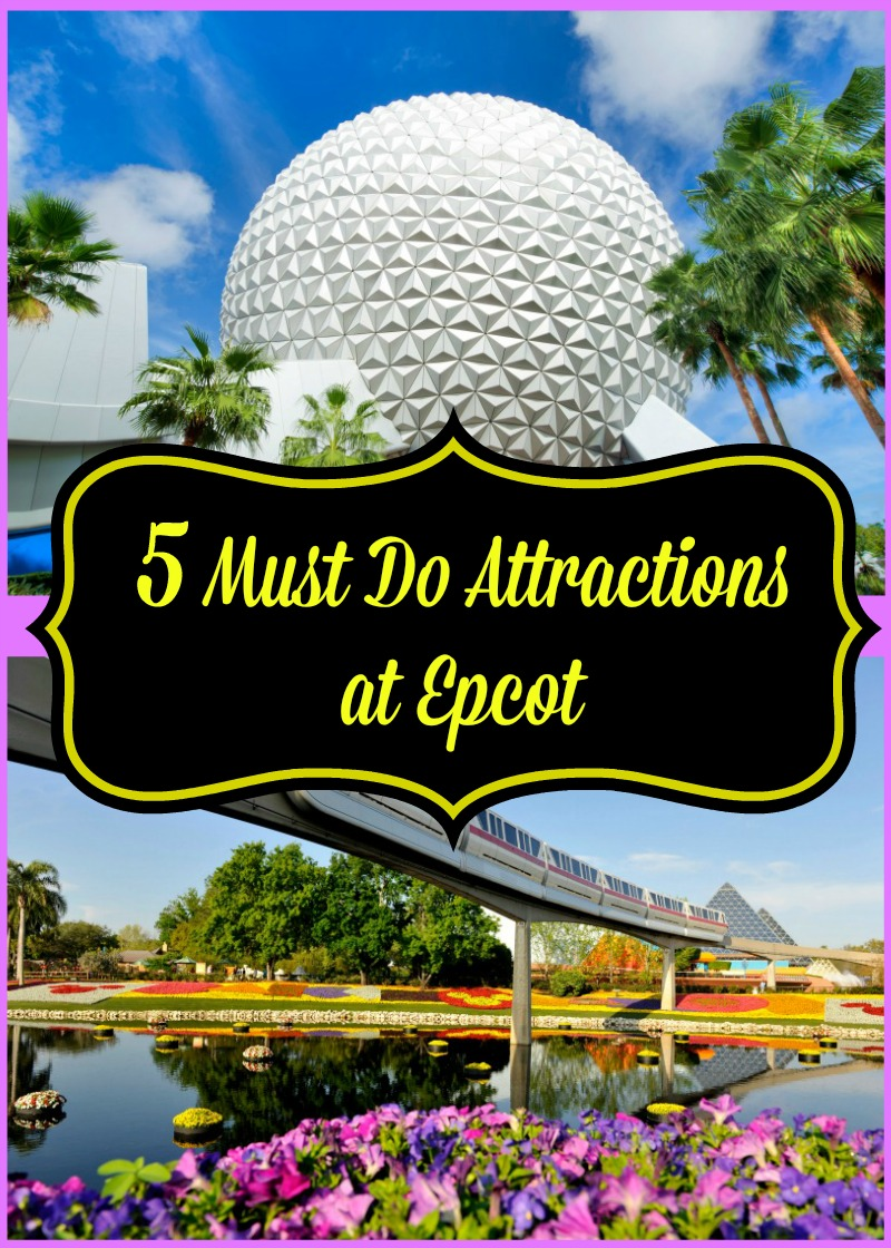 Must Do: 5 Must Do Attractions At Epcot