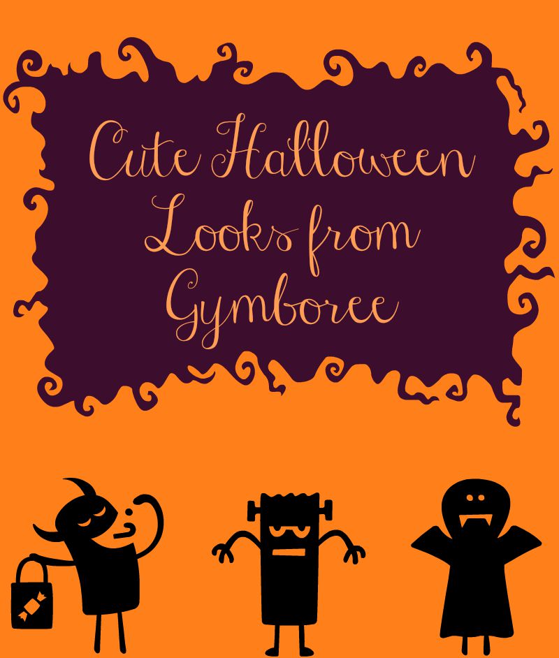 Cute Halloween Looks from Gymboree- Find cute and affordable Halloween selections for your little one at Gymboree.