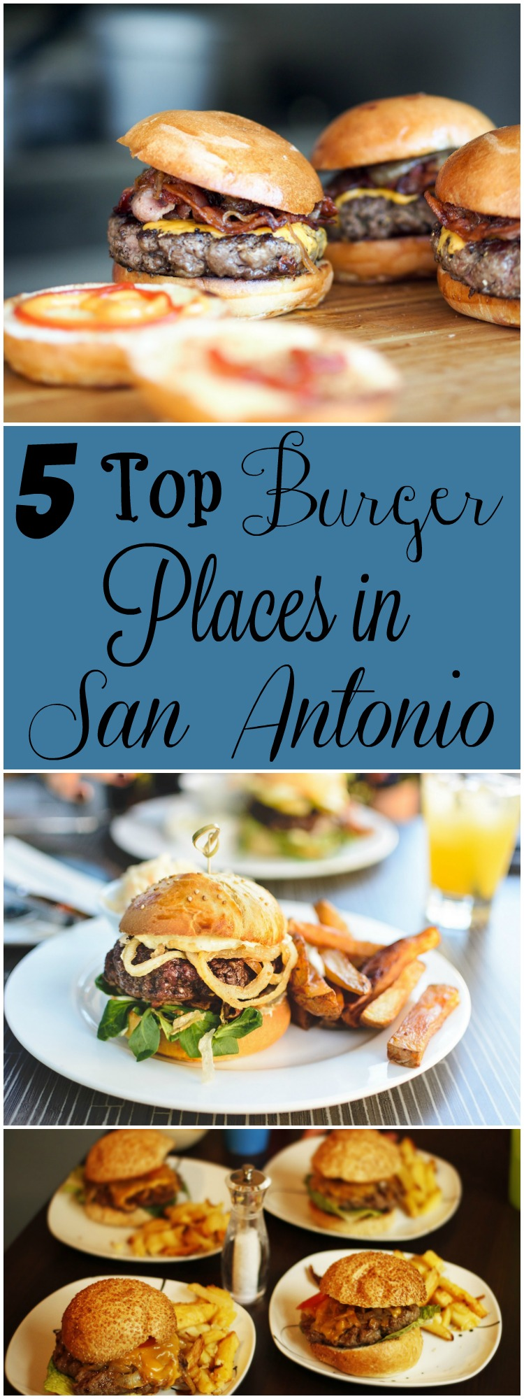5 Top Burger Places in San Antonio