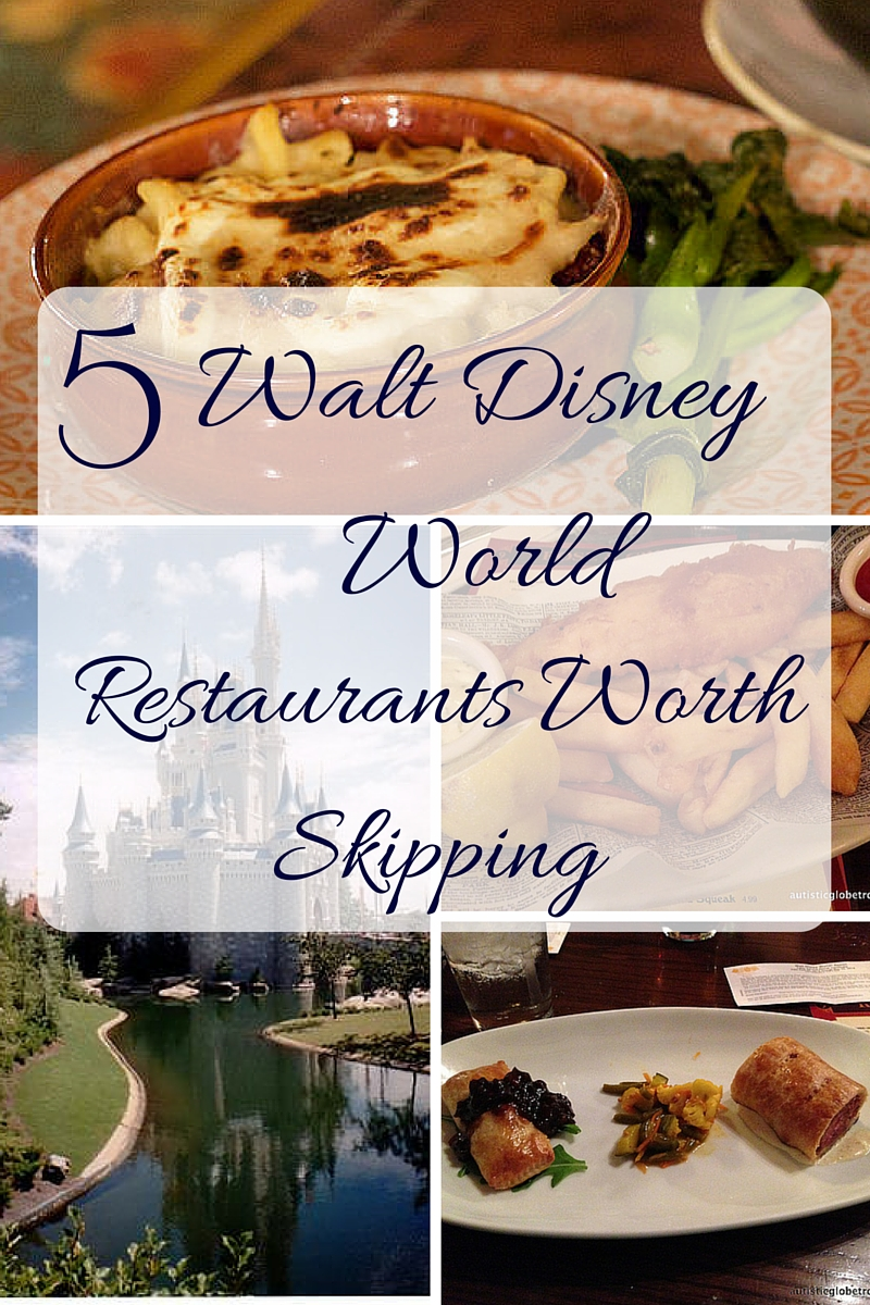 5 Walt Disney World Restaurants Worth Skipping House Of Faucis