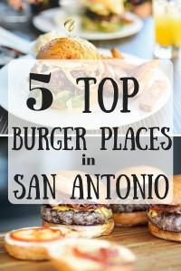 Top 5 Burger Places in San Antonio
