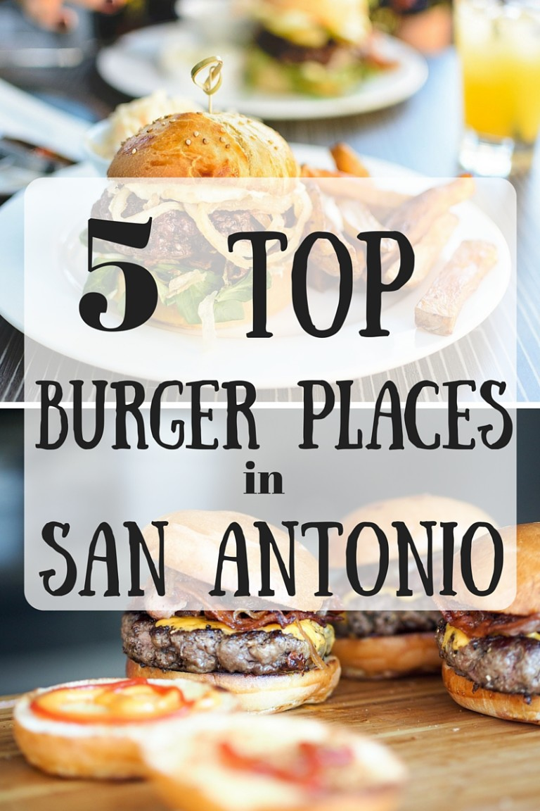 Top Burger Places in San Antonio
