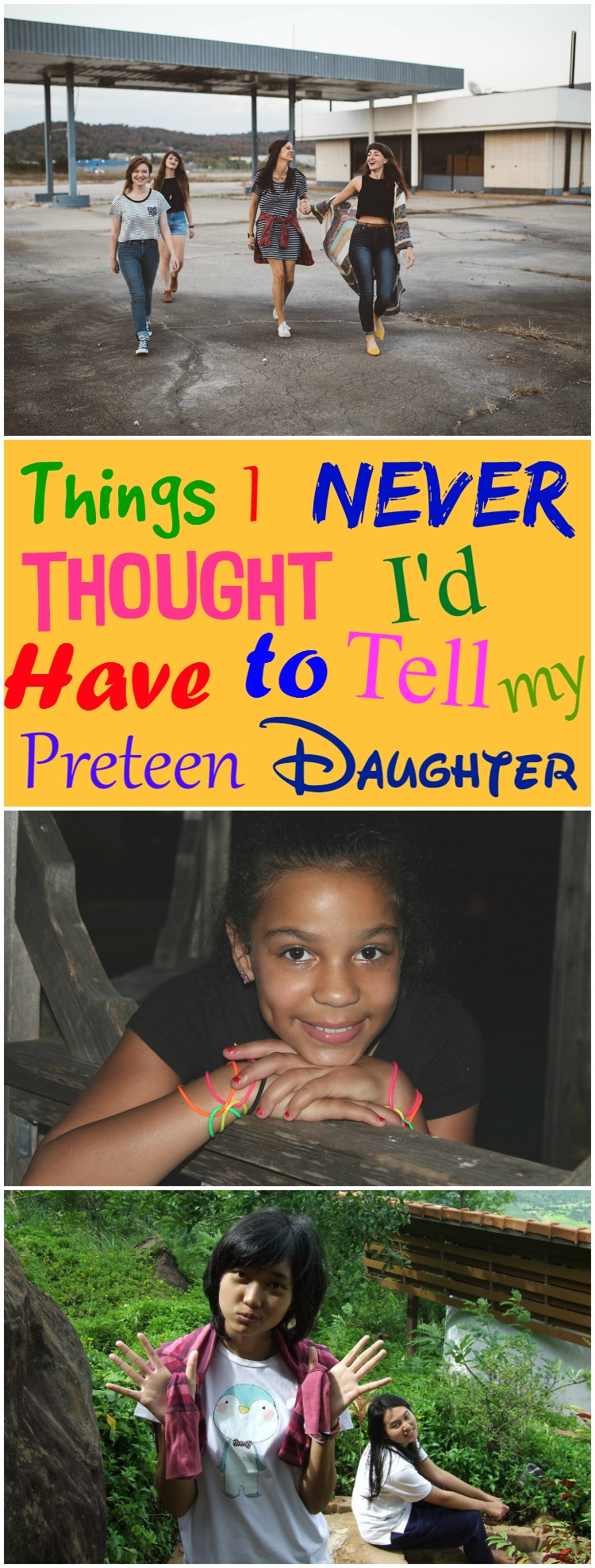 Amazing Things I Never Thought I'd Have to Tell My Preteen Daughter