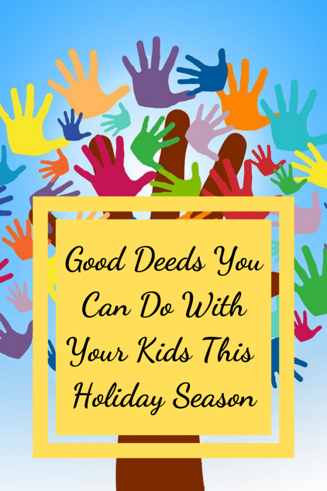 Your kids are never too young to be taught how to give back and it's important that you show them how they can. Giving back and doing good deeds for others is such an amazing feeling. Here is a list of Good Deeds that your kids can do for others during the holidays.