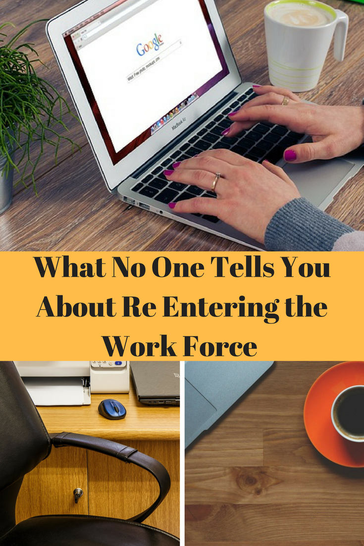 Be sure you know what to expect if you are going to re enter the work force after being out of it for a period of time like I was.
