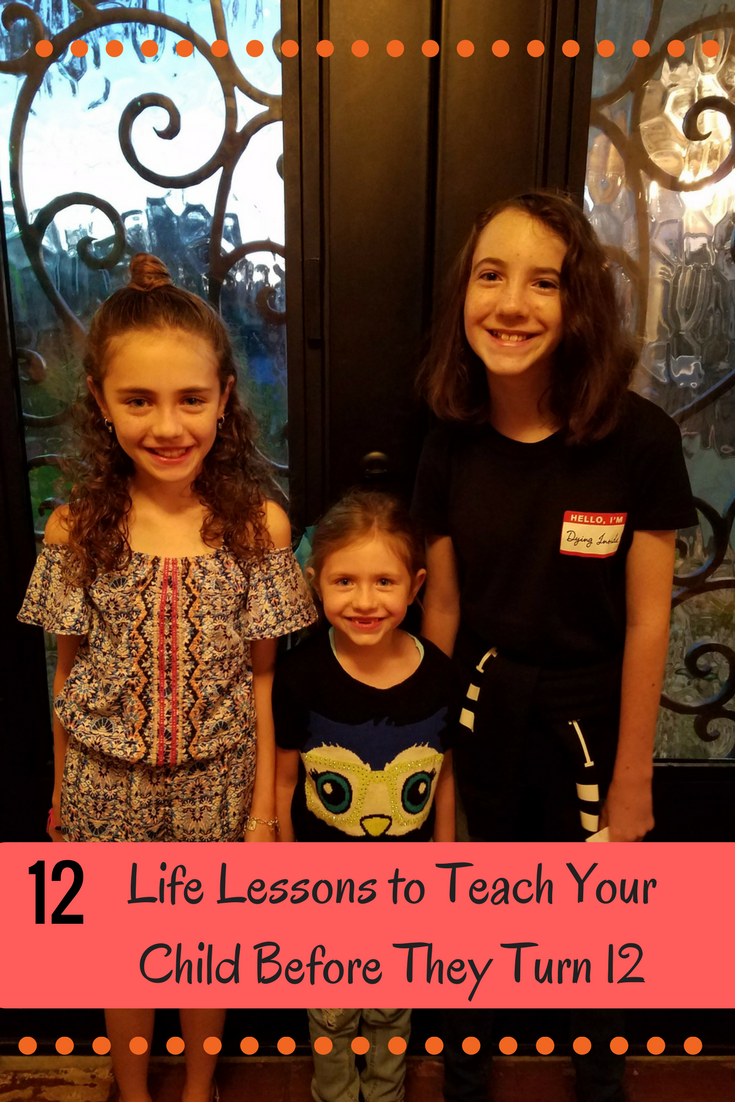 Teach your kids these 12 life lessons before they turn 12 so that they can grow into positive and amazing adults.