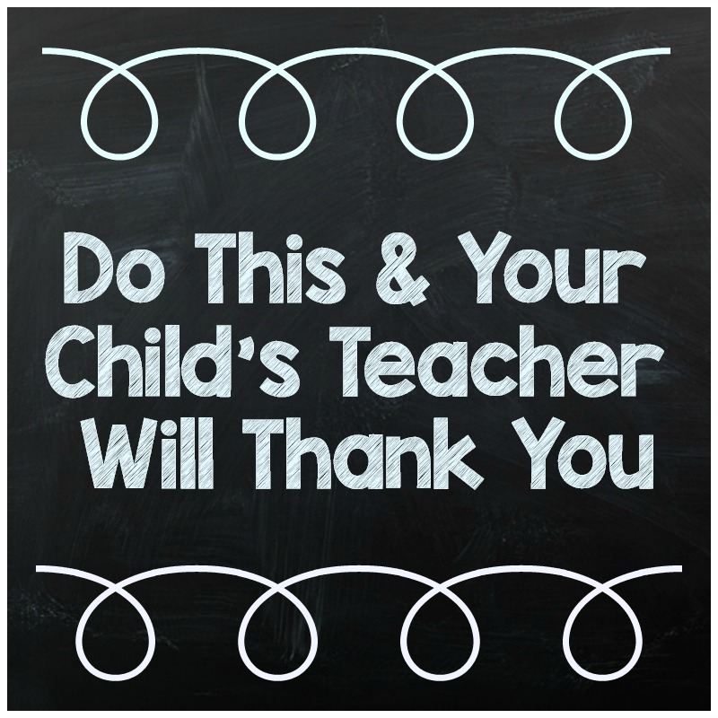 Your child is with their teacher a lot, so it's important to treat them like a member of you team. Do this and your child's teacher will thank you.
