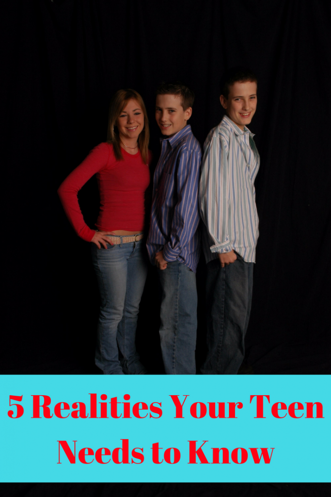 It is important that your teen is ready for adulthood. There are realities that teens need to know.