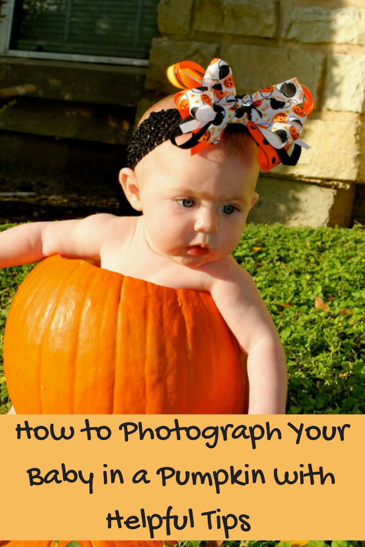 Read these simple tips on how to photograph your baby in a pumpkin