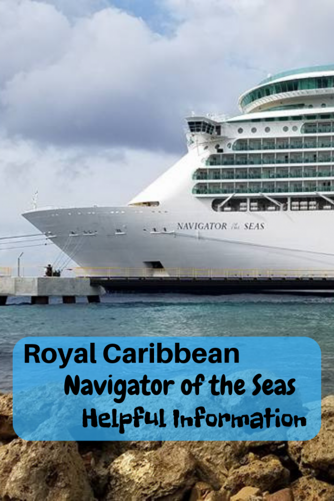 What You Need to Know Before Boarding the Navigator of the Seas so that you and your family would know what to expect.