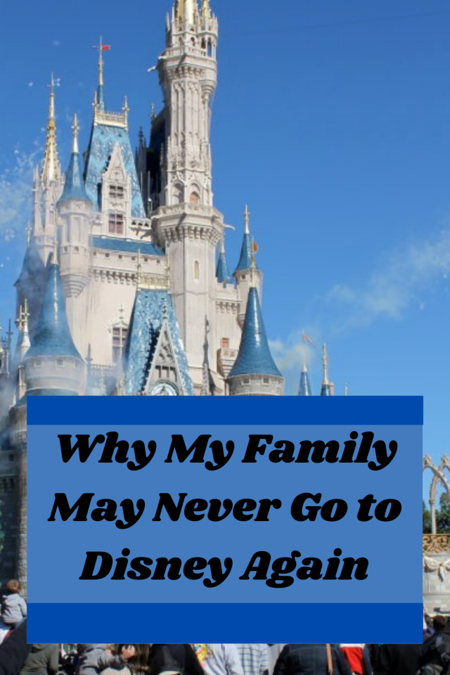 My family and I have always loved Disney but after our last visit, I decided that I may never take my family to Disney again.